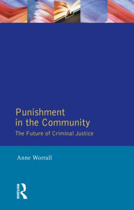 Punishment in the Community: The Future of Criminal Justice book cover