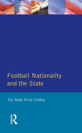 Football, Nationality and the State: 1st Edition (Paperback) book cover