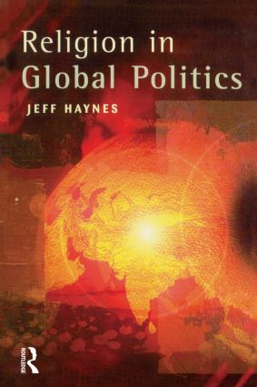 Religion in Global Politics: 1st Edition (Paperback) book cover