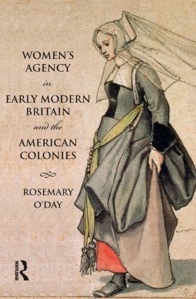 Women's Agency in Early Modern Britain and the American Colonies: 1st Edition (Paperback) book cover
