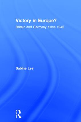 Victory in Europe?: Britain and Germany since 1945, 1st Edition (Paperback) book cover