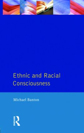 Ethnic and Racial Consciousness: 2nd Edition (Paperback) book cover