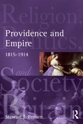 Providence and Empire: Religion, Politics and Society in the United Kingdom, 1815-1914, 1st Edition (Paperback) book cover