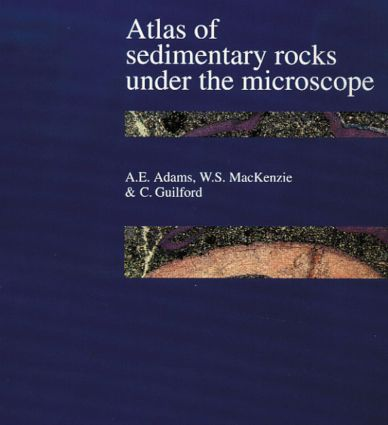 Atlas of Sedimentary Rocks Under the Microscope: 1st Edition (Paperback) book cover