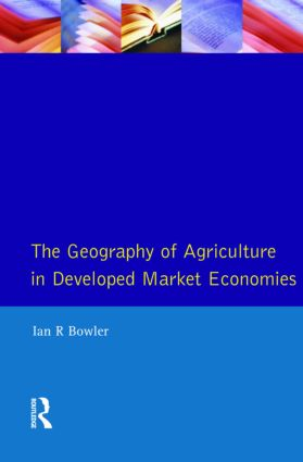 Geography of Agriculture in Developed Market Economies, The