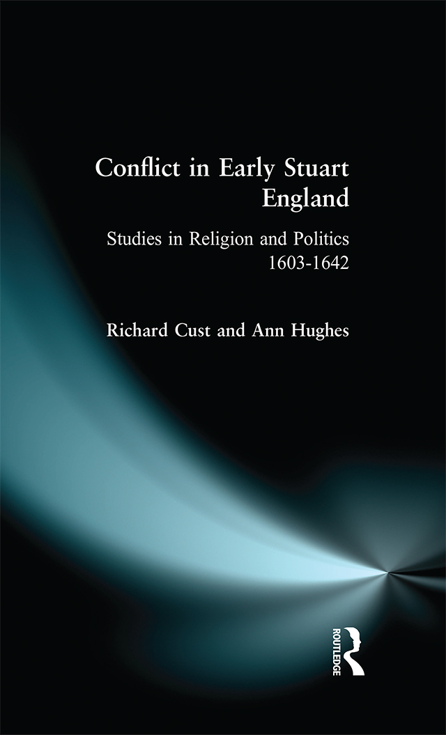 Conflict in Early Stuart England: Studies in Religion and Politics 1603-1642, 1st Edition (Paperback) book cover