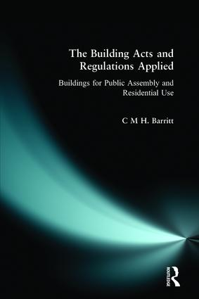 The Building Acts and Regulations Applied: Buildings for Public Assembly and Residential Use book cover
