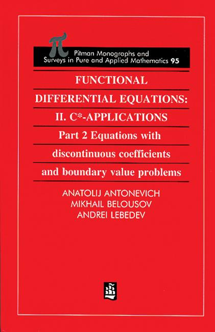 Functional Differential Equations: II. C*-Applications Part 2: Equations with Disontinuous Coefficients and Boundary Value Problems book cover