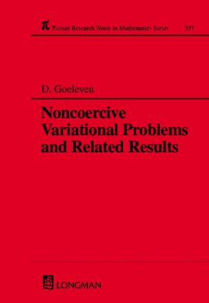 Noncoercive Variational Problems and Related Results: 1st Edition (Hardback) book cover