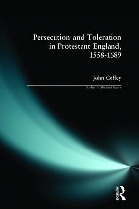 Persecution and Toleration in Protestant England 1558-1689: 1st Edition (Paperback) book cover