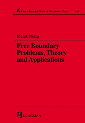 Free Boundary Problems, Theory and Applications: 1st Edition (Hardback) book cover
