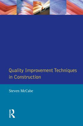 Quality Improvement Techniques in Construction: Principles and Methods, 1st Edition (Paperback) book cover