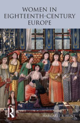 Women in Eighteenth Century Europe: 1st Edition (Paperback) book cover
