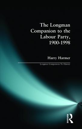 The Longman Companion to the Labour Party, 1900-1998: 1st Edition (Paperback) book cover