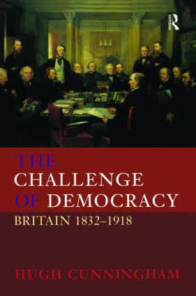 The Challenge of Democracy: Britain 1832-1918, 1st Edition (Paperback) book cover