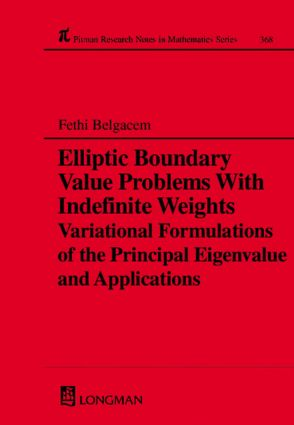 Elliptic Boundary Value Problems with Indefinite Weights, Variational Formulations of the Principal Eigenvalue, and Applications: 1st Edition (Hardback) book cover