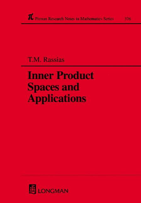 Inner Product Spaces and Applications: 1st Edition (Hardback) book cover