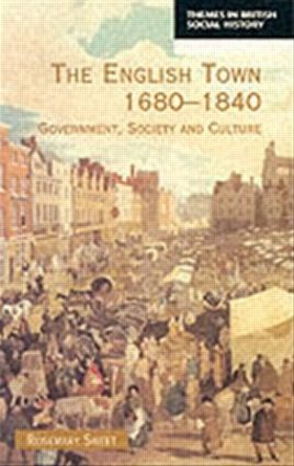 The English Town, 1680-1840: Government, Society and Culture, 1st Edition (Paperback) book cover