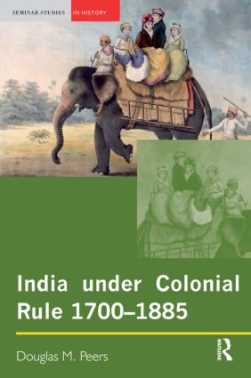 India under Colonial Rule: 1700-1885: 1st Edition (Paperback) book cover