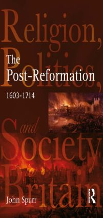 The Post-Reformation: Religion, Politics and Society in Britain, 1603-1714 book cover