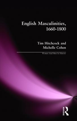 English Masculinities, 1660-1800: 1st Edition (Paperback) book cover