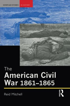 The American Civil War, 1861-1865: 1st Edition (Paperback) book cover