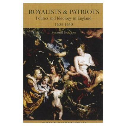 Royalists and Patriots: Politics and Ideology in England, 1603-1640, 2nd Edition (Paperback) book cover