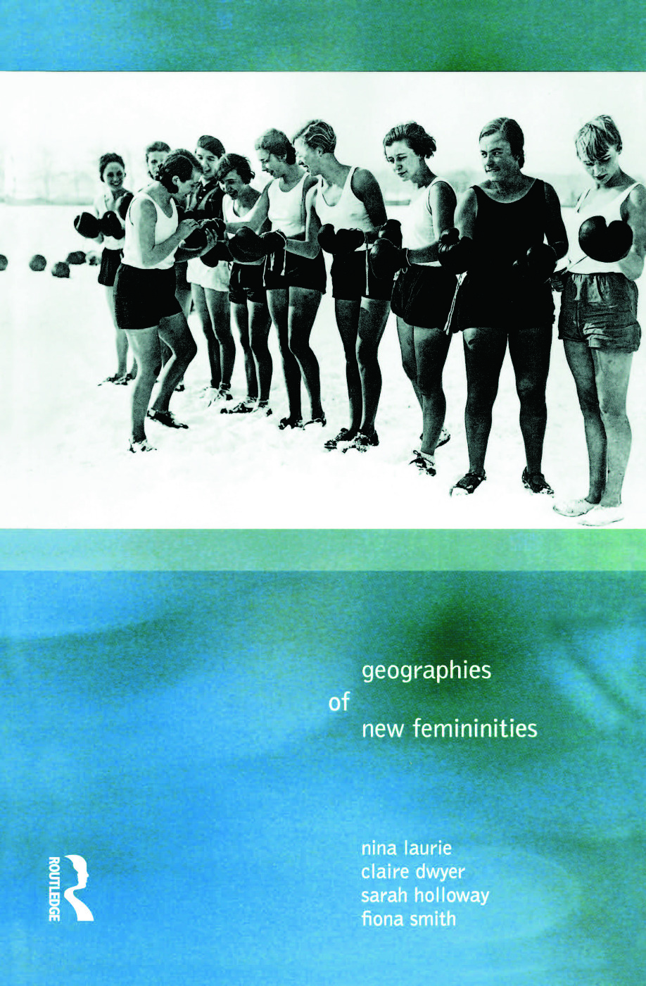 Geographies of New Femininities: 1st Edition (Paperback) book cover
