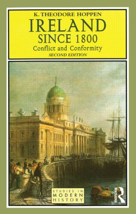 Ireland since 1800: Conflict and Conformity book cover