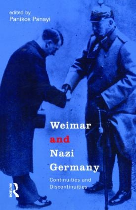 Weimar and Nazi Germany: Continuities and Discontinuities, 1st Edition (Paperback) book cover