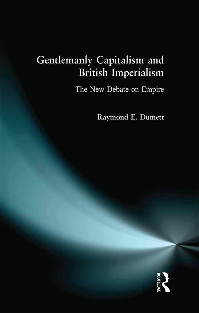 Gentlemanly Capitalism and British Imperialism: The New Debate on Empire, 1st Edition (Paperback) book cover
