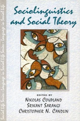 Sociolinguistics and Social Theory: 1st Edition (Paperback) book cover