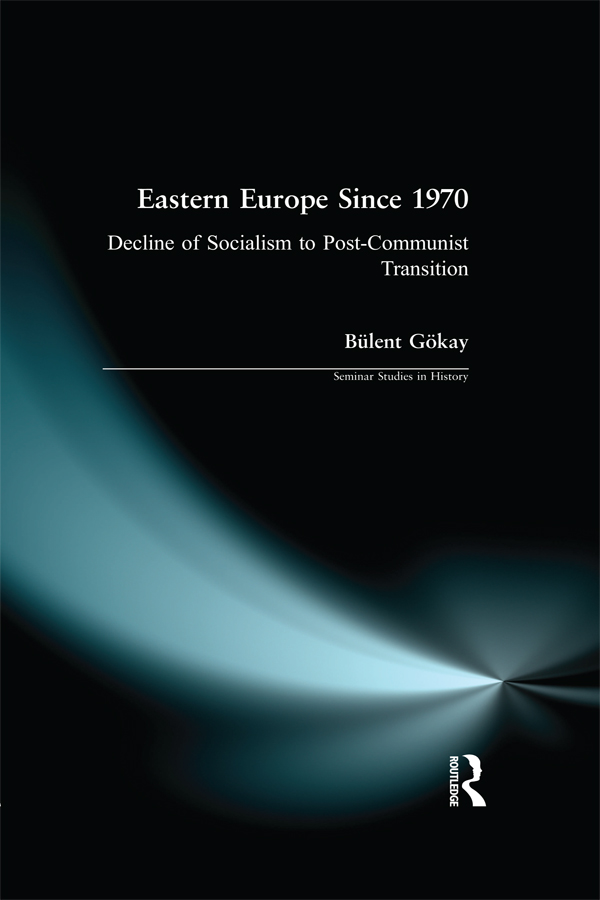 Eastern Europe Since 1970: Decline of Socialism to Post-Communist Transition, 1st Edition (Paperback) book cover