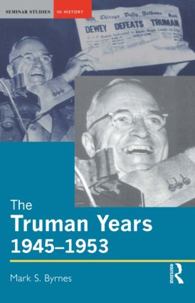 The Truman Years, 1945-1953: 1st Edition (Paperback) book cover