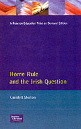 Home Rule and the Irish Question: 1st Edition (Paperback) book cover