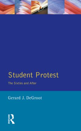 Student Protest: The Sixties and After, 1st Edition (Paperback) book cover