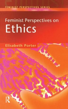 Feminist Perspectives on Ethics book cover
