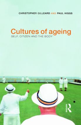 Cultures of Ageing: Self, Citizen and the Body book cover