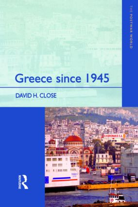Greece since 1945: Politics, Economy and Society book cover