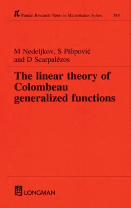 Linear Theory of Colombeau Generalized Functions: 1st Edition (Hardback) book cover