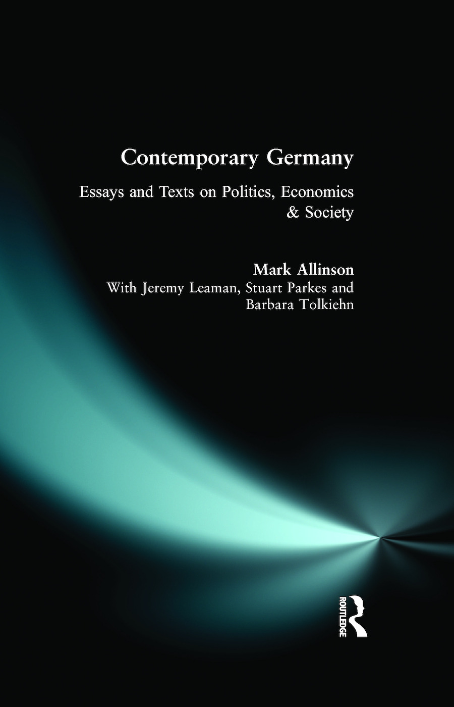 Contemporary Germany: Essays and Texts on Politics, Economics & Society (Paperback) book cover