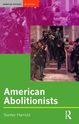 American Abolitionists: 1st Edition (Paperback) book cover