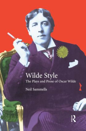 Wilde Style: The Plays and Prose of Oscar Wilde, 1st Edition (Paperback) book cover