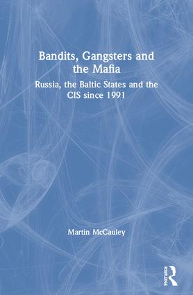 Bandits, Gangsters and the Mafia: Russia, the Baltic States and the CIS since 1991, 1st Edition (Paperback) book cover