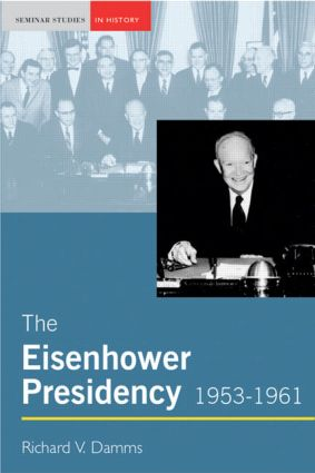 The Eisenhower Presidency, 1953-1961: 1st Edition (Paperback) book cover