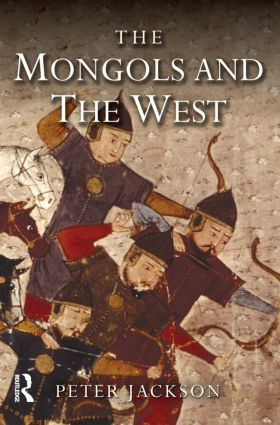 The Mongols and the West: 1221-1410 book cover