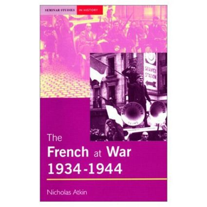 The French at War, 1934-1944: 1st Edition (Paperback) book cover