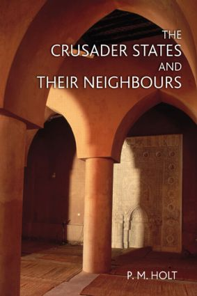 The Crusader States and their Neighbours: 1098-1291 book cover