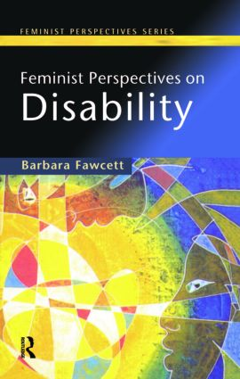 Feminist Perspectives on Disability: 1st Edition (Paperback) book cover