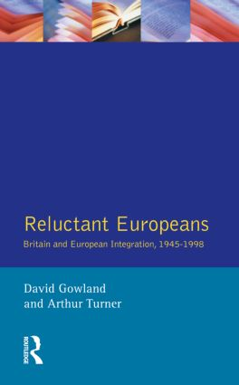 Reluctant Europeans: Britain and European Integration 1945-1998, 1st Edition (Paperback) book cover